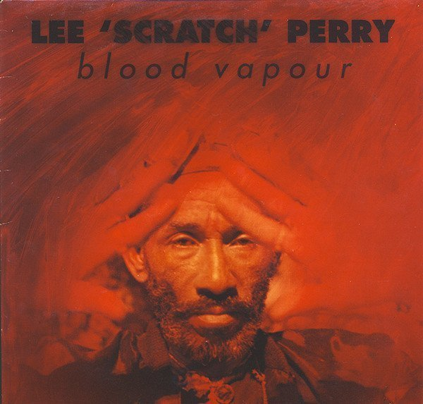 Lee Perry Meets Bullwackie - Blood Vapour