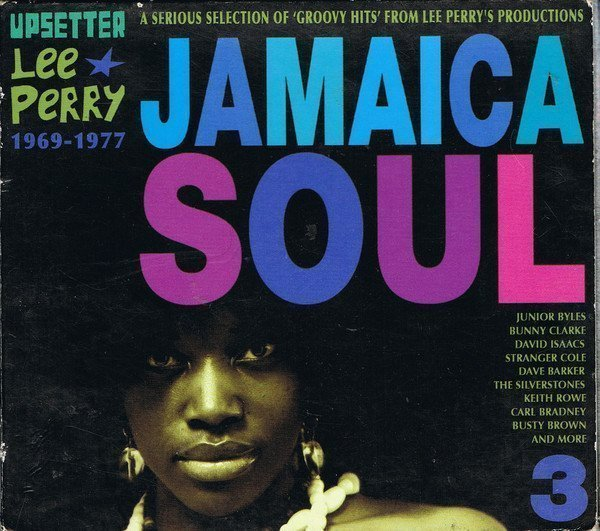 Lee Perry Meets Bullwackie - Jamaica Soul 3 (A Serious Selection Of
