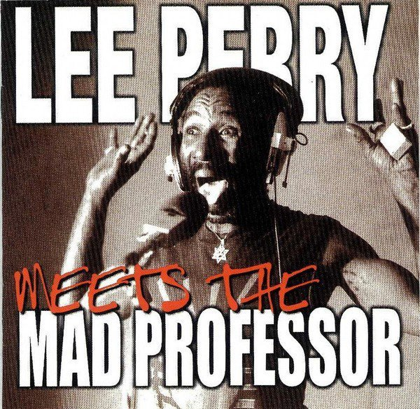 Lee Perry Meets Bullwackie - Lee Perry Meets The Mad Professor