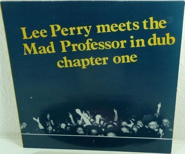 Lee Perry Meets Bullwackie - Lee Perry Meets The Mad Professor In Dub Chapter One