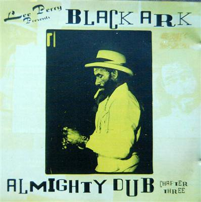 Lee Perry Meets Bullwackie - Lee Perry Presents Black Ark Almighty Dub - Chapter Three