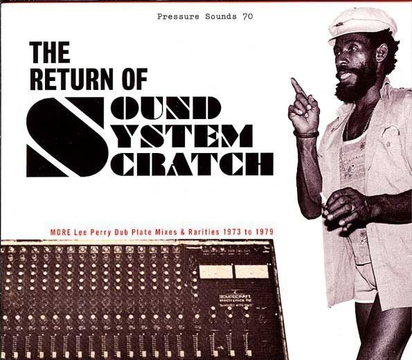 Lee Perry Meets Bullwackie - The Return Of Sound System Scratch - More Lee Perry Dub Plate Mixes & Rarities 1973 To 1979