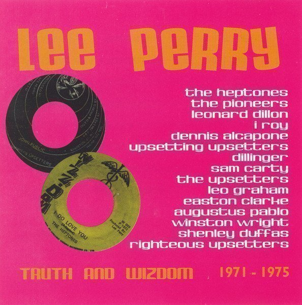 Lee Perry Meets Bullwackie - Truth And Wizdom 1971 - 1975