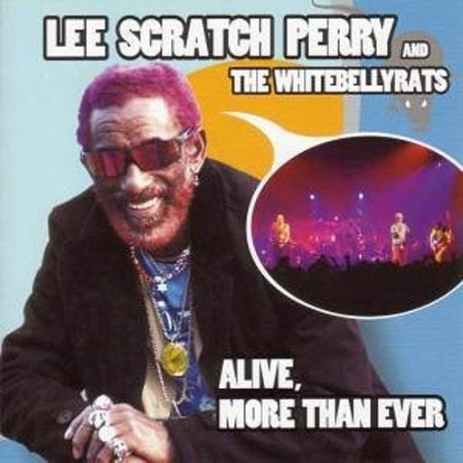 Lee Scratch Perry - Alive, More Than Ever