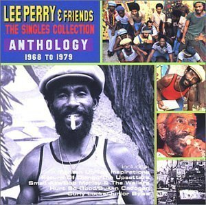 Lee Scratch Perry - Lee Perry & Friends - The Singles Collection: Anthology 1968 To 1979