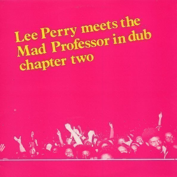 Lee Scratch Perry - Lee Perry Meets The Mad Professor In Dub Chapter Two