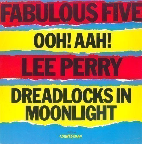 Lee Scratch Perry - Ooh! Aah! / Dreadlocks In Moonlight