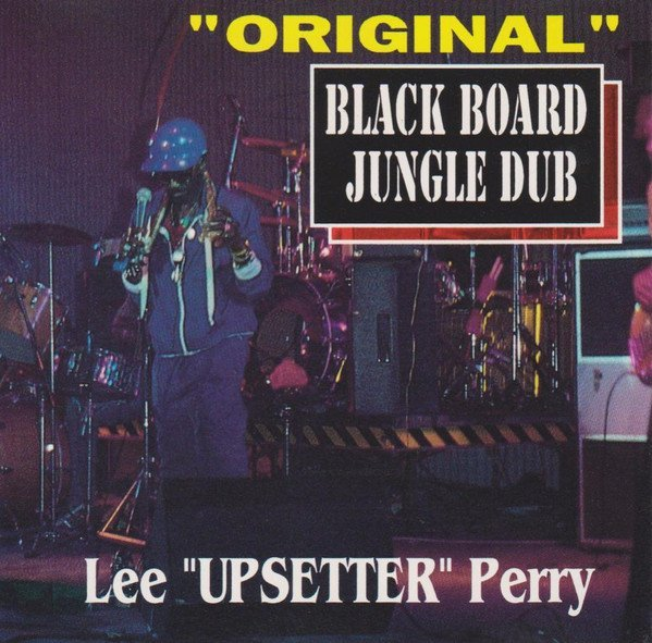"Lee Scratch Perry - ""Original"" Black Board Jungle Dub"