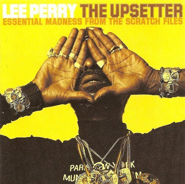 Lee Scratch Perry - The Upsetter - Essential Madness From The Scratch Files