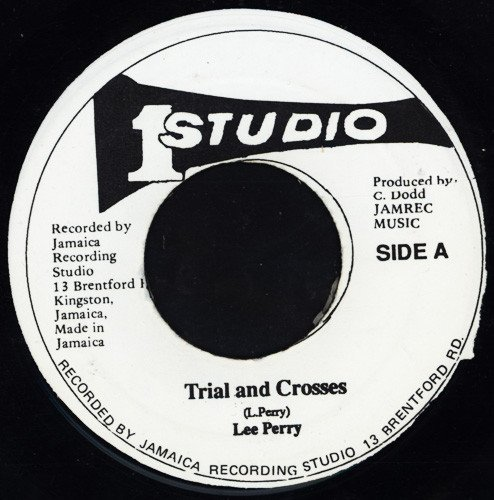 Lee Scratch Perry - Trial And Crosses / Keep On Grooving
