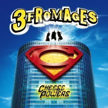 Les 3 Fromages - Cheese Powers