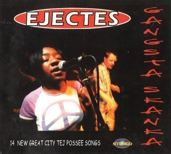 Les Ejectes - Gangsta Skanka. 14 New Great City Tej Possee Songs