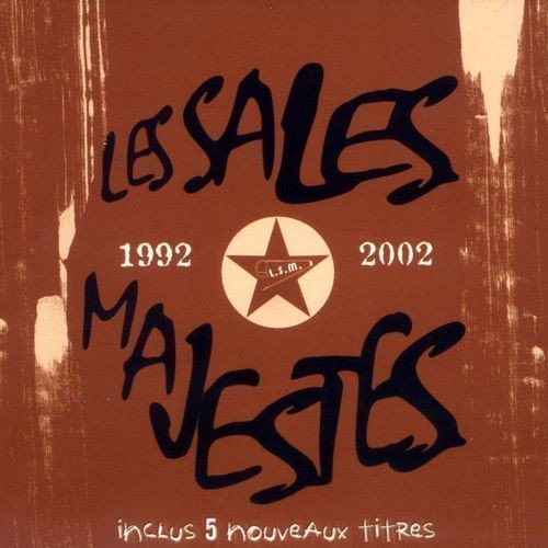 Les Sales Majestes - 1992 - 2002