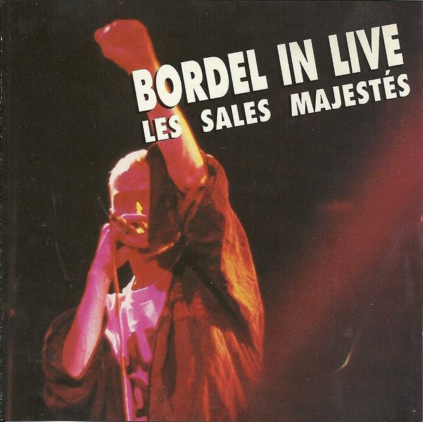 Les Sales Majestes - Bordel In Live