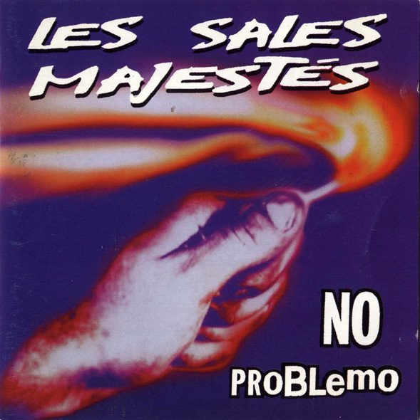 Les Sales Majestes - No Problemo