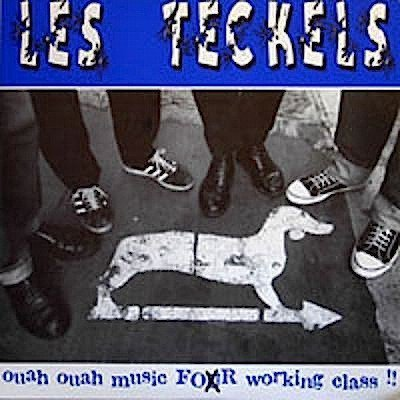 Les Teckels - Ouah Ouah Music For Working Class !!