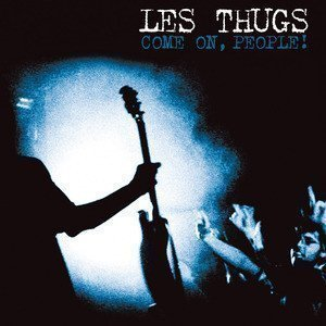 Les Thugs - Come On, People!