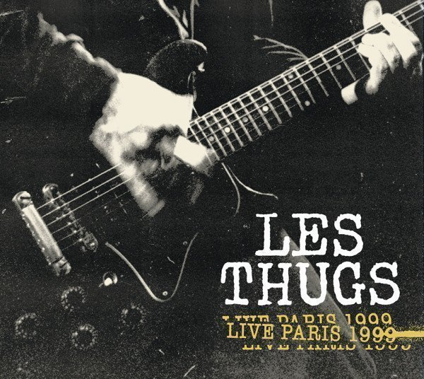 Les Thugs - Live Paris 1999