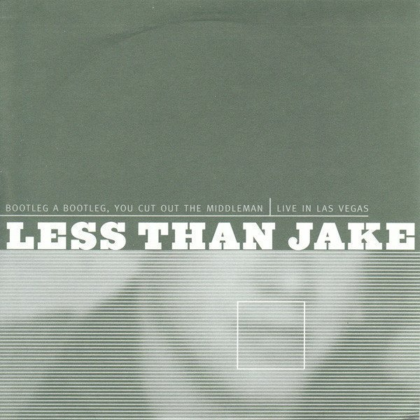 Less Than Jake - Bootleg A Bootleg, You Cut Out The Middleman | Live In Las Vegas