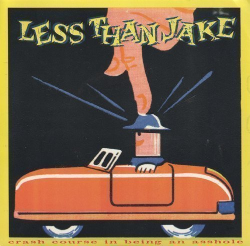 Less Than Jake - Crash Course In Being An Asshole