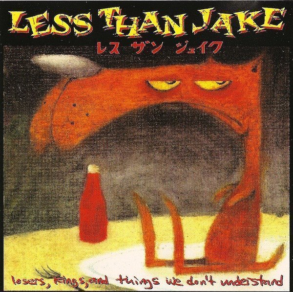 Less Than Jake - Losers, Kings, And Things We Don