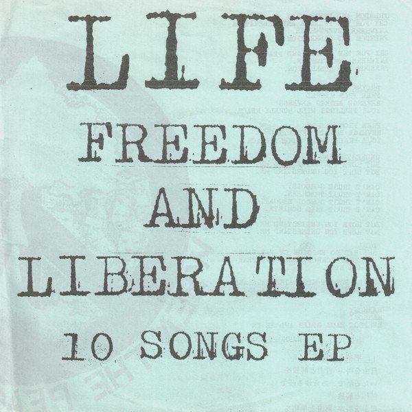 Life - Freedom And Liberation 10 Songs EP