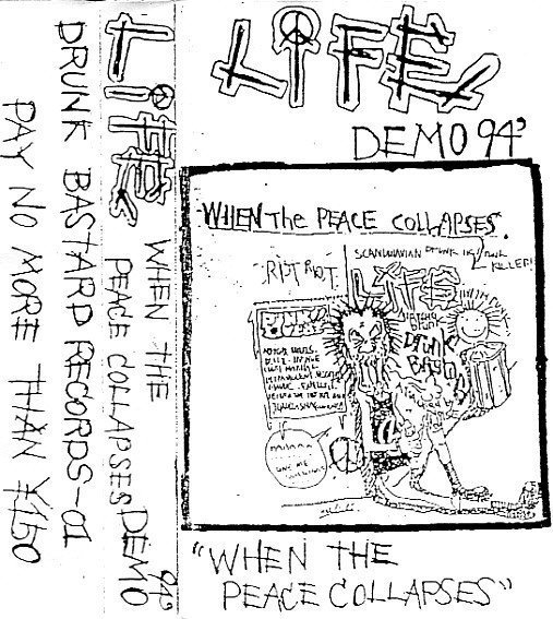 Life - When The Peace Collapses Demo 94