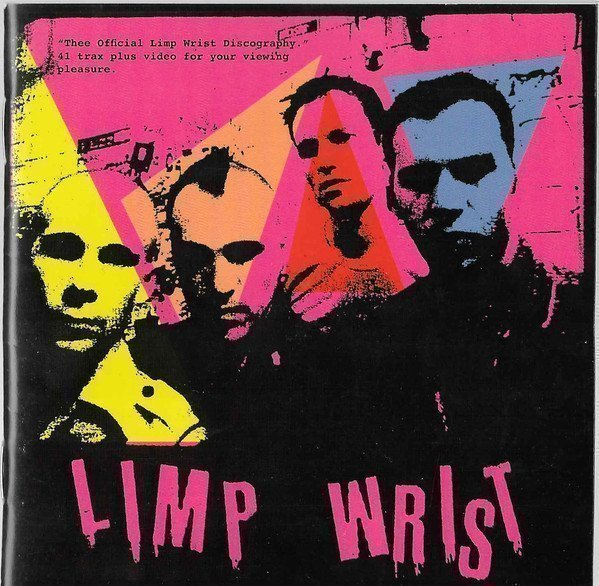 Limp Wrist - Thee Official Limp Wrist Discography