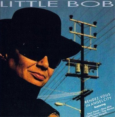 Little Bob - Rendez-Vous In Angel City - Alive Or Nothing