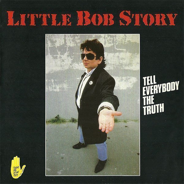 Little Bob Story - Tell Everybody The Truth