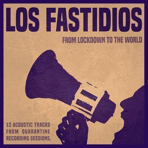 Los Fastidios  Ffd - From Lockdown To The World