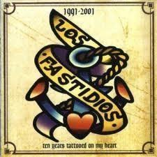 Los Fastidios - Ten Years Tattooed On My Heart (1991-2001)