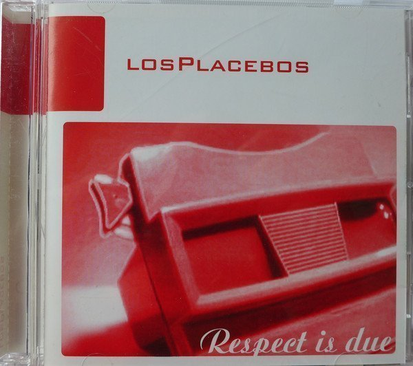 Los Placebos - Respect Is Due