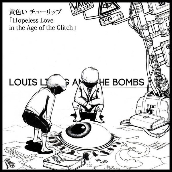 Louis Lingg And The Bombs - Kiiroichurippu: Hopeless Love in the Age of the Glitch