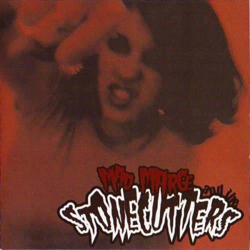 Mad Marge And The Stonecutters - Mad Marge & The Stonecutters