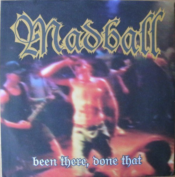 Madball - Been There, Done That