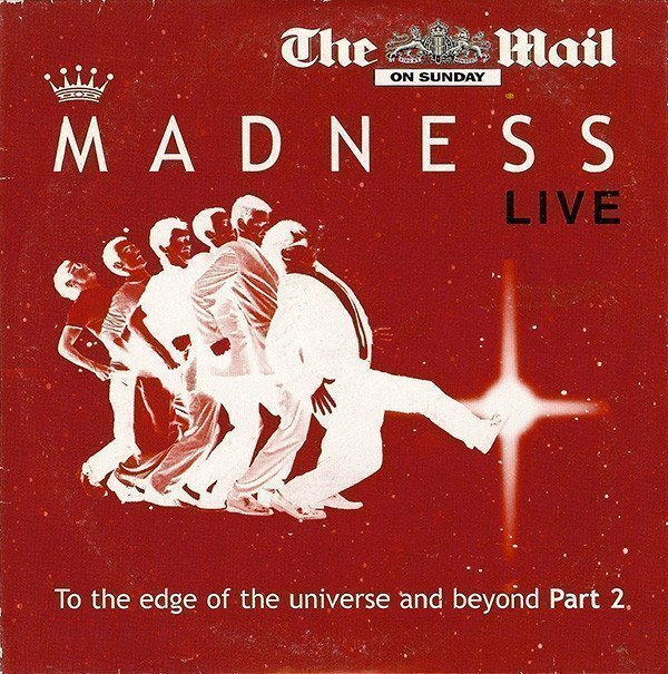 Madness - Madness Live: To The Edge Of The Universe And Beyond, Part 2