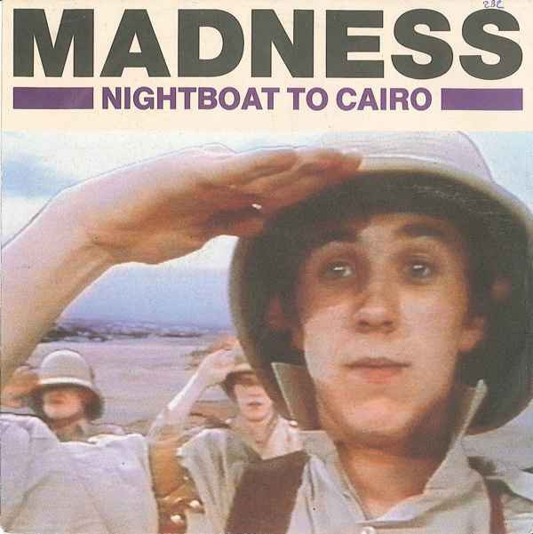 Madness - Nightboat To Cairo / One Step Beyond