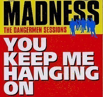 Madness - You Keep Me Hanging On