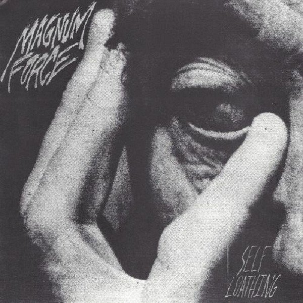 Magnum Force - Self-Loathing