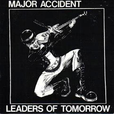 Major Accident - Leaders Of Tomorrow