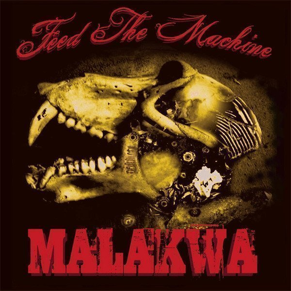 Malakwa - Feed The Machine