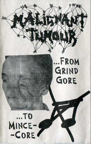 Malignant Tumour - ...From Grind Gore ...To Mince-Core