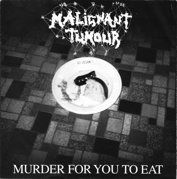 Malignant Tumour - Murder For You To Eat / Vomito