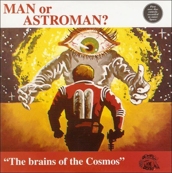 Man Or Astroman - The Brains Of The Cosmos