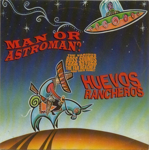 Man Or Astroman - The Various Boss Sounds From Beyond The Far Reaches...And Then Some!
