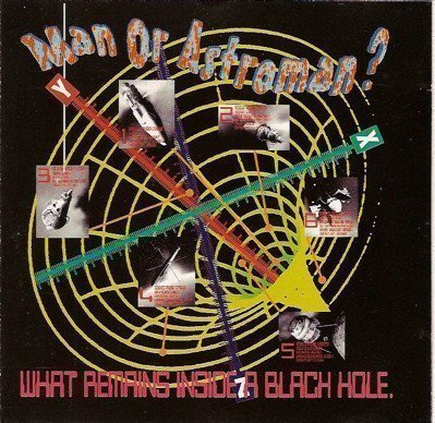 Man Or Astroman - What Remains Inside A Black Hole