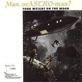 Man Or Astroman - Your Weight On The Moon