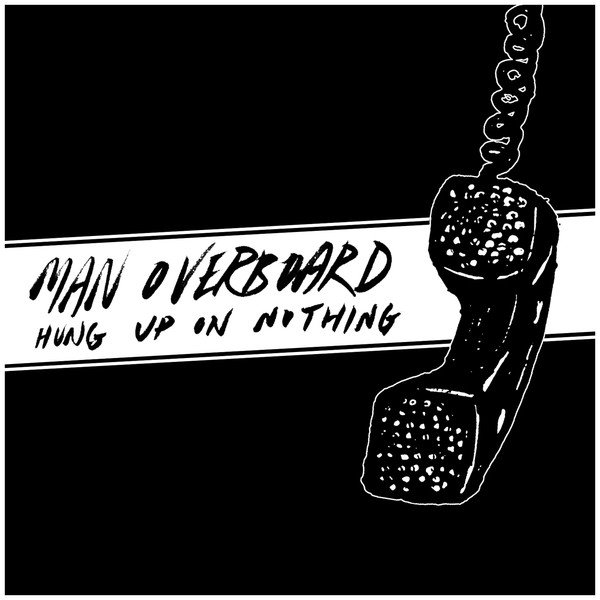 Man Overboard - Hung Up On Nothing