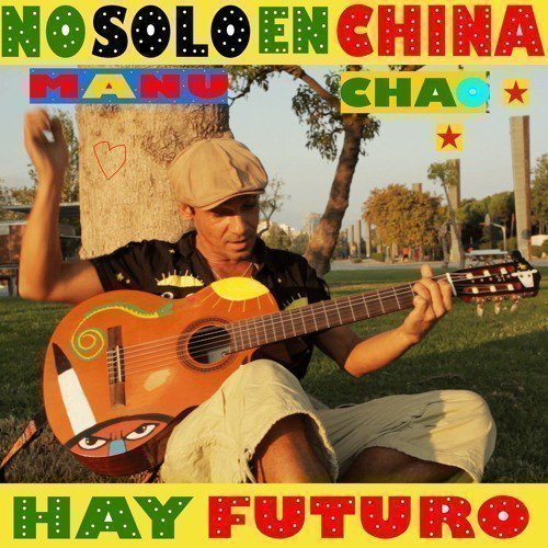 Manu Chao - No Solo En China Hay Futuro